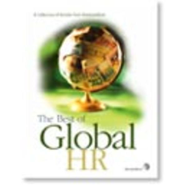The best of global HR: Five years of international articles from WorldatWork