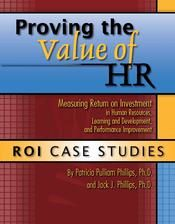 Proving the Value of HR: ROI Case Studies